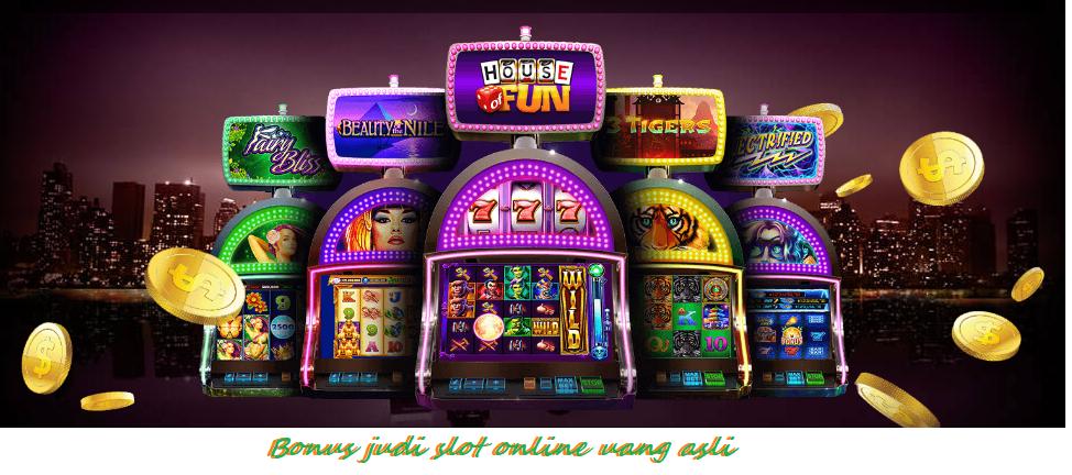 Bonus judi slot online uang asli