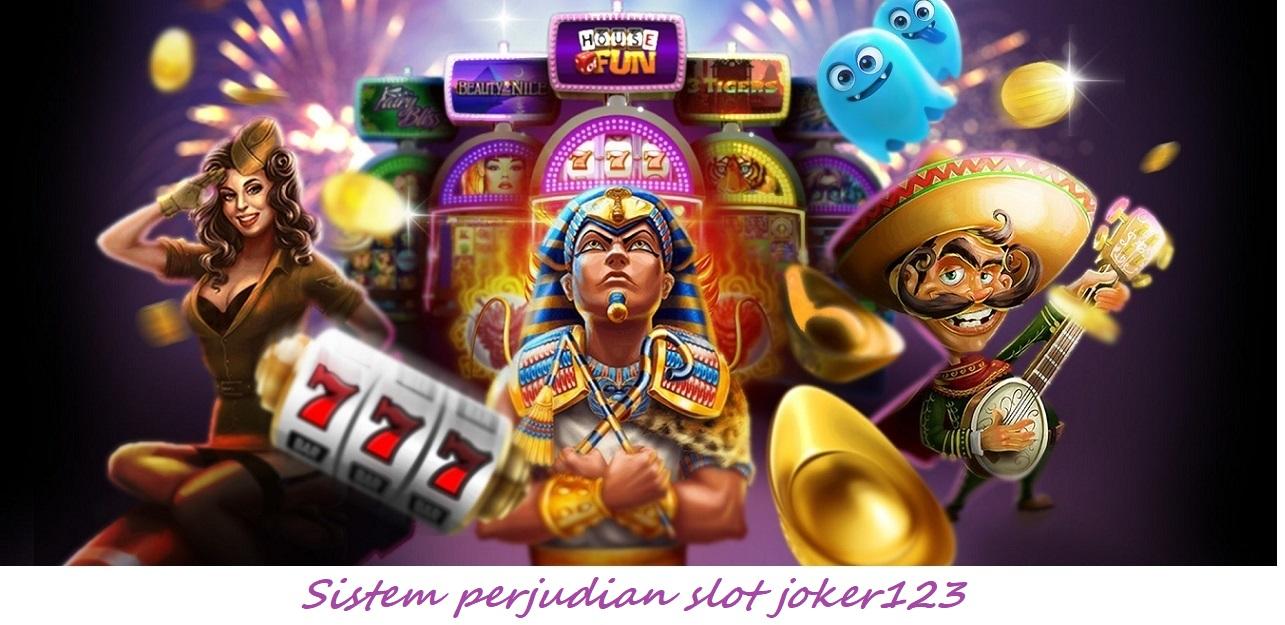 Sistem perjudian slot joker123